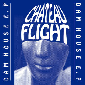 Chateau Flight/DAM HOUSE EP D12""