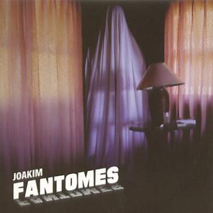 Joakim/FANTOMES CD