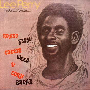 Lee Perry/ROAST FISH COLLIE WEED LP