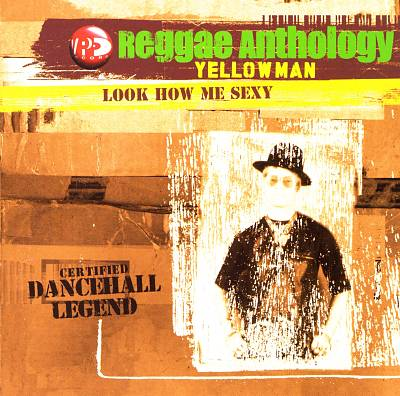 Yellowman/LOOK HOW M SEXY(ANTHOLOGY) DLP