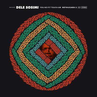 "Dele Sosimi/YOU NO FIT.. RETOUCHED 2 12"""