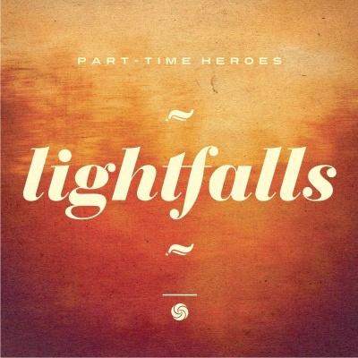 Part Time Heroes/LIGHTFALLS CD