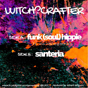 """Witch?Crafter/FUNK (SOUL) HIPPIE 12"""""""