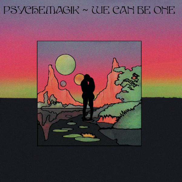 Psychemagik/WE CAN BE ONE 12""