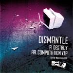 """Dismantle/DESTROY 12"""""""