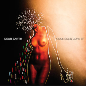 Dear Earth/GONE SOLID GONE EP 12""
