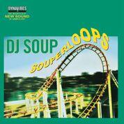 DJ Soup/SOUPERLOOPS DLP