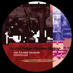 """Archie Pelago/SUBWAY GOTHIC 12"""""""