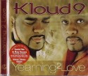 Kloud 9/YEARNING TO LOVE CD