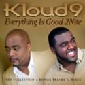 Kloud 9/EVERYTHING IS GOOD 2NITE CD