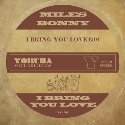 """Miles Bonny/I BRING YOU LOVE 7"""""""