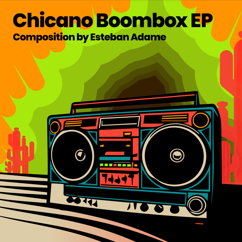 "Esteban Adame/CHICANO BOOMBOX EP 12"""