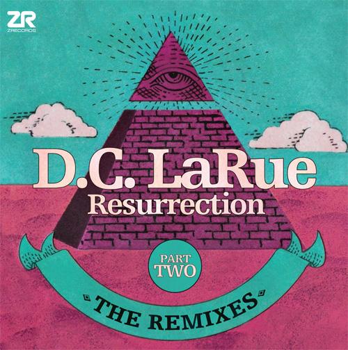 "D.C. LaRue/RESURRECTION REMIXES PT 2 12"""