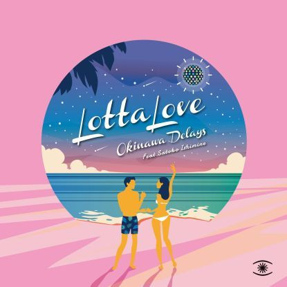 "Okinawa Delays/LOTTA LOVE 12"""