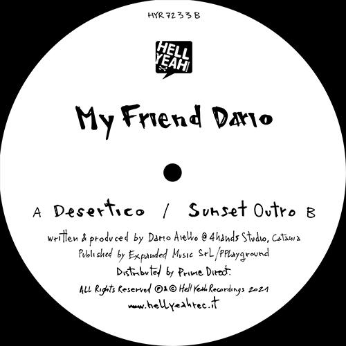 """My Friend Dario/DESERTICO 12"""""""