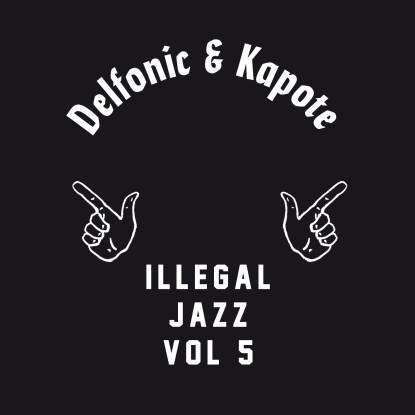 "Delfonic & Kapote/ILLEGAL JAZZ VOL 5 12"""