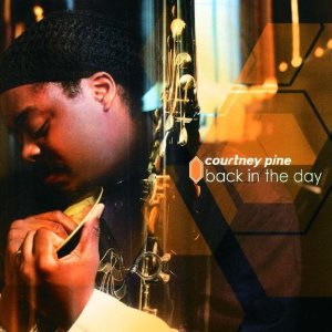 Courtney Pine/BACK IN THE DAY DLP