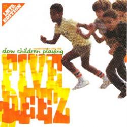 Five Deez/SLOW CHILDREN PLAYING CD