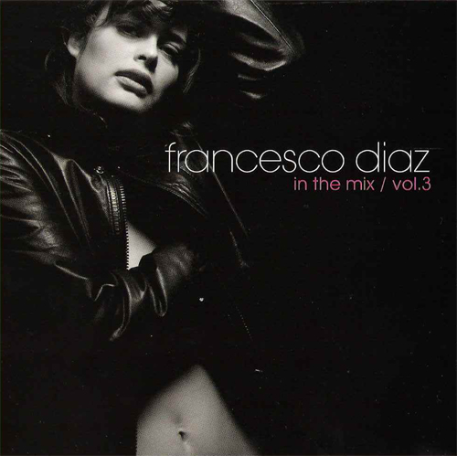 Francesco Diaz/IN THE MIX VOL. 3 CD