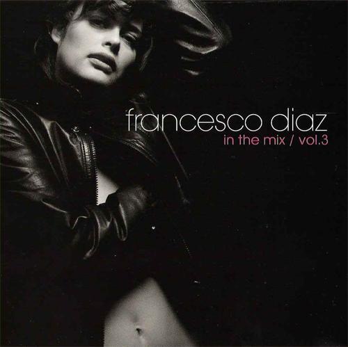 Francesco Diaz/IN THE MIX VOL. 3 CD