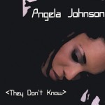 Angela Johnson/THEY DON'T KNOW  CD