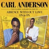 Carl Anderson/ABSENCE... + ON & ON  CD