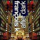 Francois K/AFTER DARK MIX CD