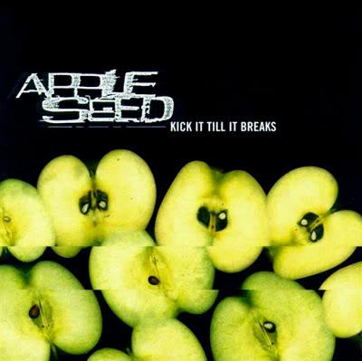 Apple Seed/KICK IT TILL IT BREAKS CD