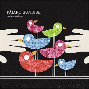 Pajaro Sunrise/DONE UNDONE DCD